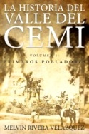 La historia del Valle del Cemí vol. 1